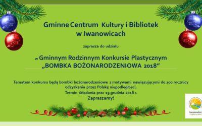"""Gminny Rodzinny Konkurs Plastyczny """"Bombka Bożonarodzeniowa 2018"""""""