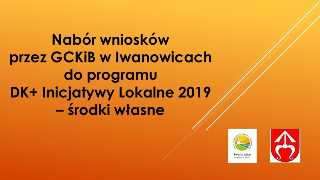 Nabór wniosków do programu DK+ 2019 – środki własne