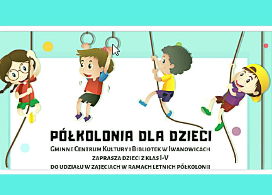 Półkolonia w Gminnym Centrum Kultury i Bibliotek w Iwanowicach!!!