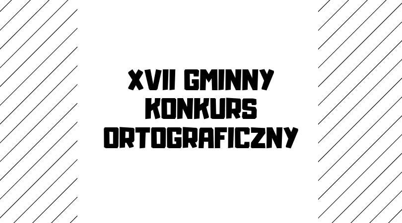 XVII GMINNY KONKURS ORTOGRAFICZNY