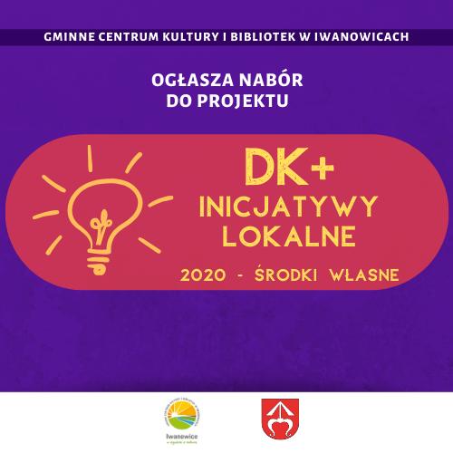 Nabór wniosków do programu DK+ 2020 – środki własne