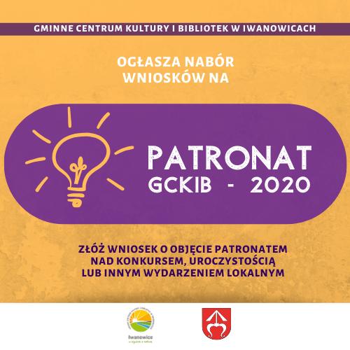 Nabór wniosków o przyznanie patronatu GCKiB w Iwanowicach na rok 2020