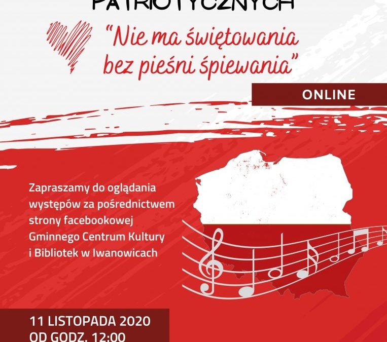"""III Międzyszkolny Koncert Pieśni Patriotycznych                   pt. """"NIE MA ŚWIĘTOWANIA BEZ PIEŚNI ŚPIEWANIA"""" 2020."""